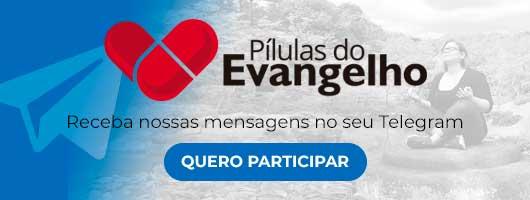 Pílulas do Evangelho